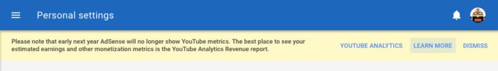 2018年初めからYouTubeの収益指標はAdSenseのレポートで表示されなくなる旨の告知メッセージ